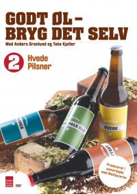 Godt øl bryg det selv 2 - hvede og pilsner